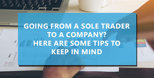Going from a Sole Trader to a Company? Here are Some Tips to Keep in Mind