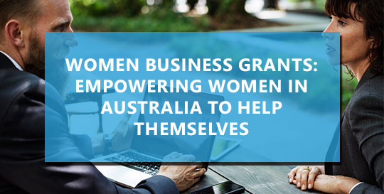 Women Business Grants: Empowering Women in Australia to Help Themselves